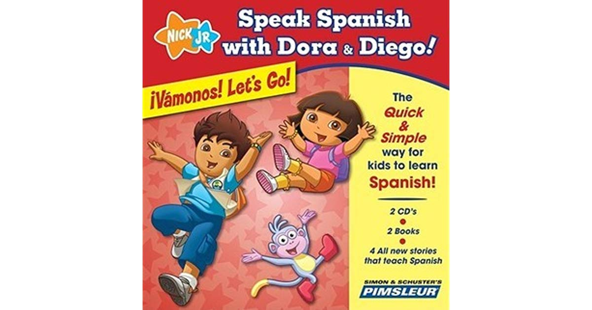 Speak Spanish with Dora and Diego: Vamonos! Let's Go! by